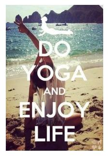 do yoga & enjoy ur life